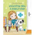 Pásztohy Panka: Gyógyítsd meg a kiskutyám! - Pitypang és Lili