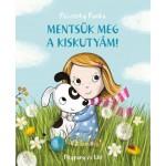 Pásztohy Panka: Mentsük meg a kiskutyám! - Pitypang és Lili